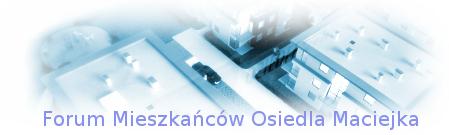 Forum mieszkancow Osiedle Maciejka Gdańsk